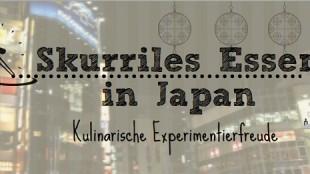 skurriles essen in japan