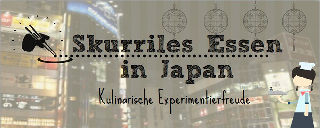 skurriles essen in japan